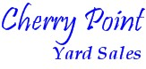 Home of Cherry Point Yard Sales, Cherry Point, North Carolina